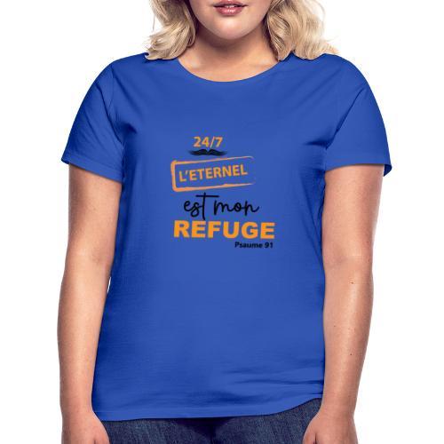 24/7 Éternel mon refuge - T-shirt Femme