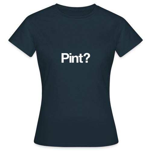 Tee1500 pint 01b - Women's T-Shirt