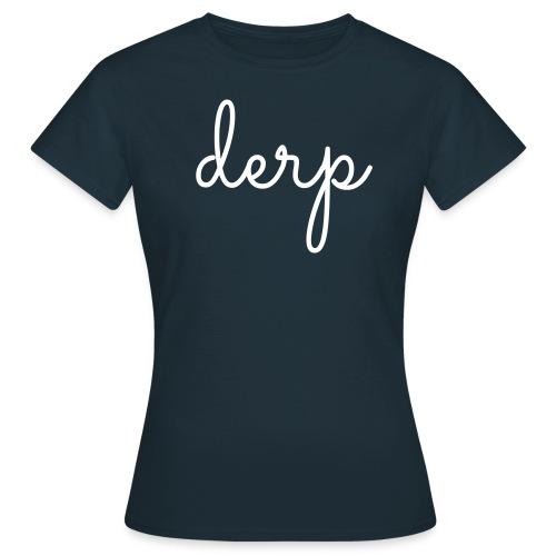 derp - Vrouwen T-shirt