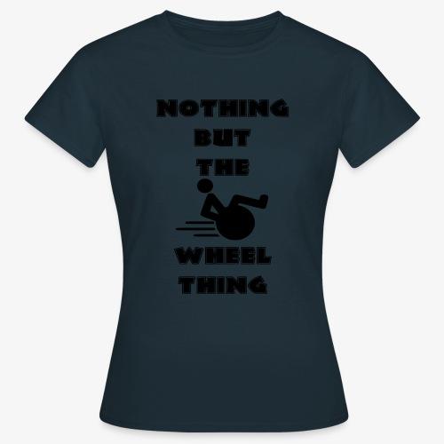 > Niks anders dan een echte rolstoel gebruiker - Vrouwen T-shirt