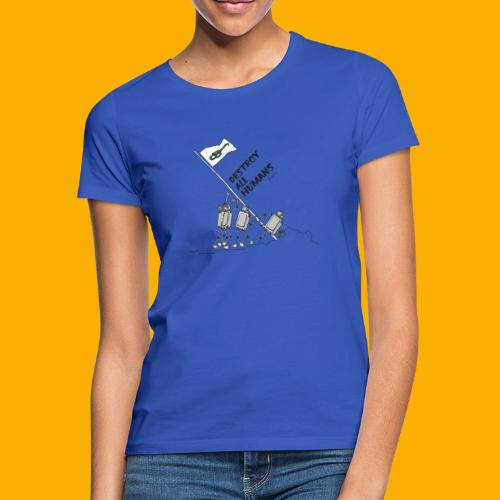 Dat Robot: Destroy War Light - Vrouwen T-shirt