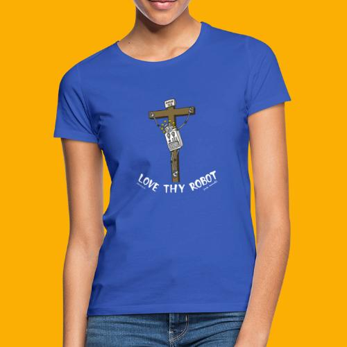 Dat Robot: Love Thy Robot Jesus Dark - Vrouwen T-shirt