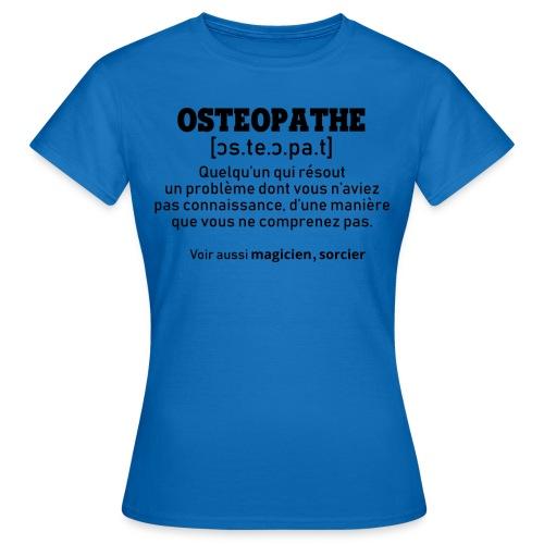 Définition OSTEOPATHE - T-shirt Femme