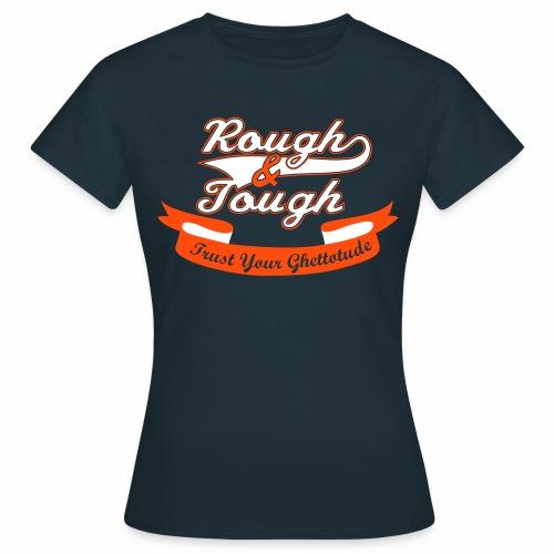 Rough Tough Streetwear - Women's T-Shirt