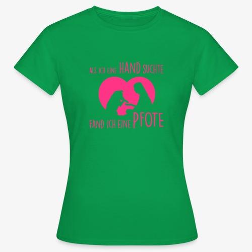 Als ich eine Hand suchte - Frauen T-Shirt