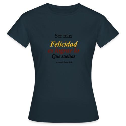▶️ser feliz - Desarrollo personal ☑️ - Camiseta mujer