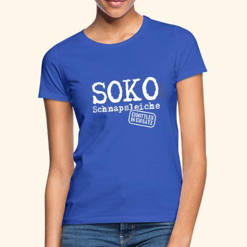 Sauf T Shirt SOKO Schnapsleiche - Frauen T-Shirt