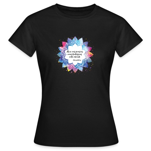 Citation positive de Bouddha - T-shirt Femme