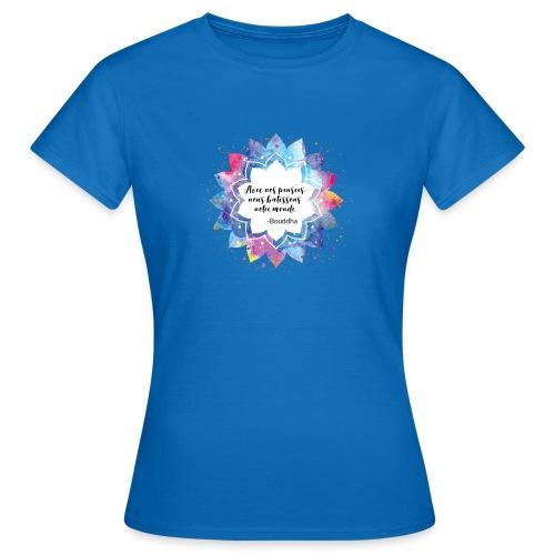 Citation positive de Bouddha - T-shirt Femme