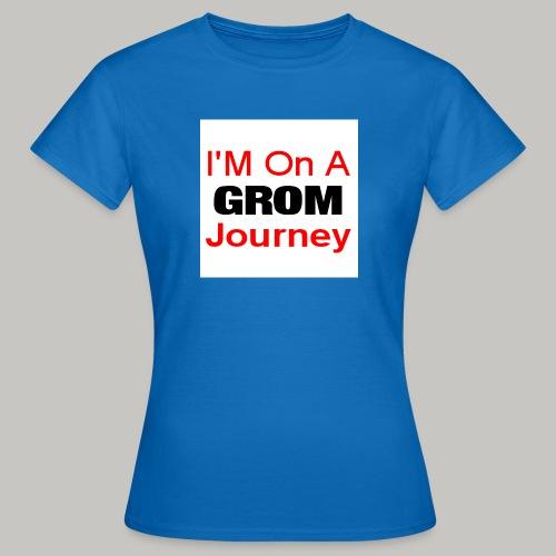 i am on a grom journey - Women's T-Shirt