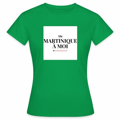 Ma Martinique à Moi - T-shirt Femme