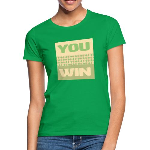 you win 12 - Women's T-Shirt
