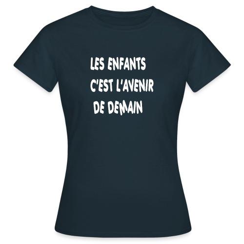 Les enfants c'est l'avenir de demain - T-shirt Femme