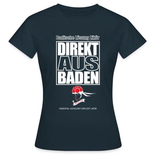 Direkt aus Baden - Frauen T-Shirt