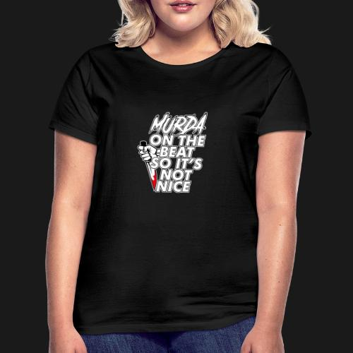 Murda on the beat - T-shirt Femme