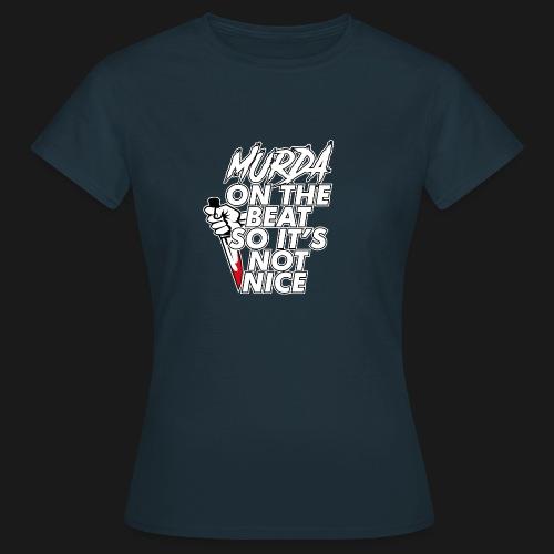 Murda on the beat - T-shirt Femme