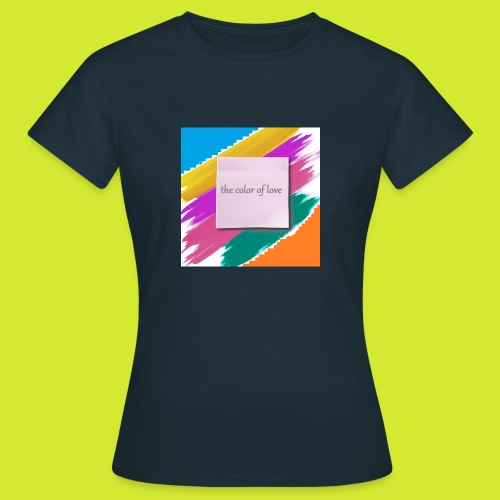 color of love - Frauen T-Shirt