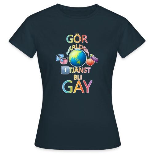 Gör Världen En Tjänst, Bli Gay LBGTQ+ - T-shirt dam