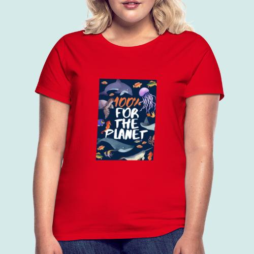 100% for the planet - Frauen T-Shirt