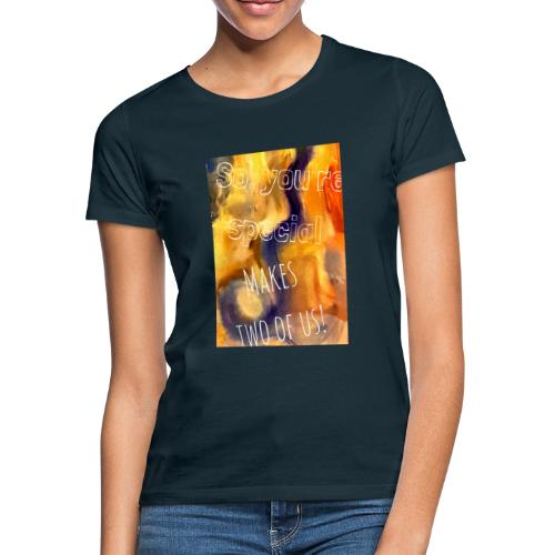 So, you´re special Makes two of us - T-shirt dam