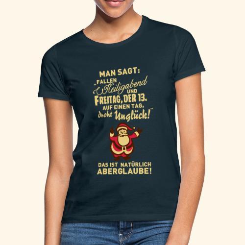 Heiligabend - Frauen T-Shirt