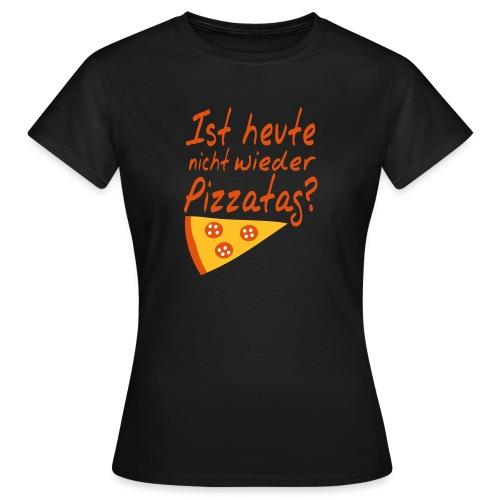 Pizzatag Pizza Pizzeria Pizza-Fan Geschenk Spruch - Frauen T-Shirt