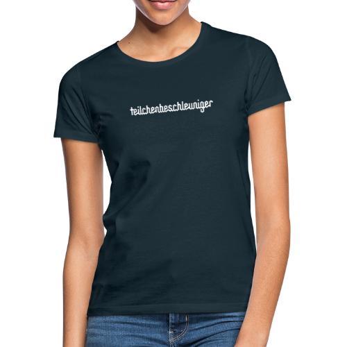 teilchenbeschleuniger - Frauen T-Shirt