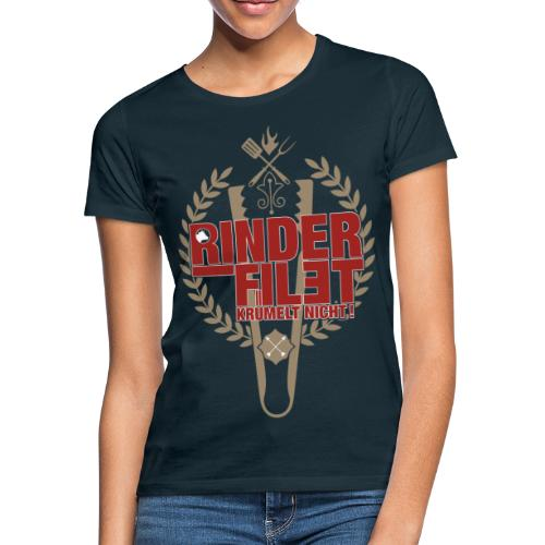 RINDERFILET KRÜMELT NICHT - Frauen T-Shirt