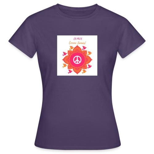 Ca paix comme jamais! - T-shirt Femme