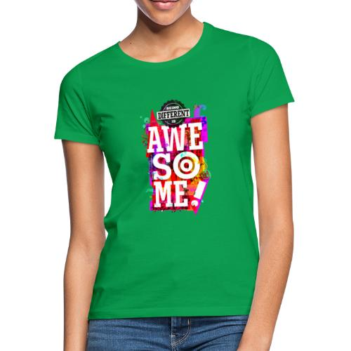 Different = Awesome - Women's T-Shirt