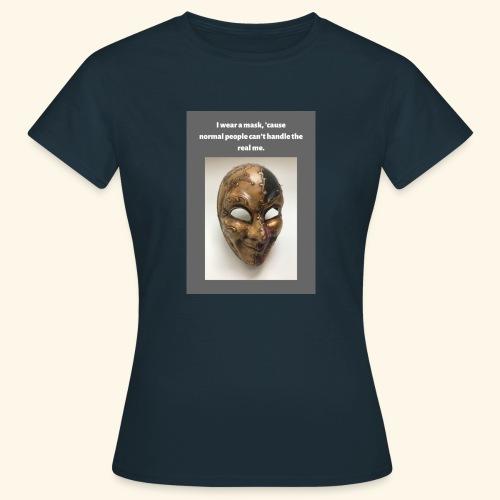 I wear a mask - Naisten t-paita