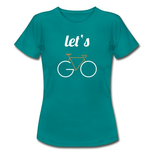 Let's GO - Frauen T-Shirt