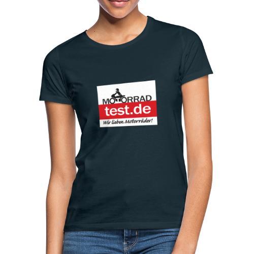 Wir lieben Motorräder! - Frauen T-Shirt