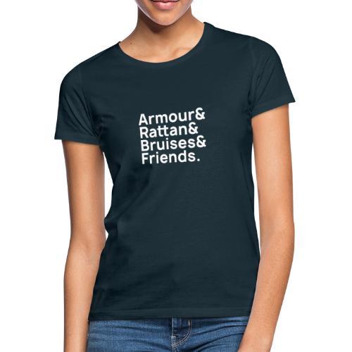 Armour & Rattan & Bruises & Friends - Frauen T-Shirt