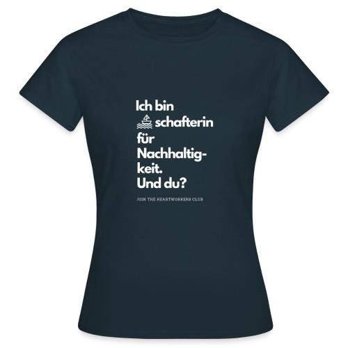 Botschafterin für Nachhaltigkeit & du? - Frauen T-Shirt