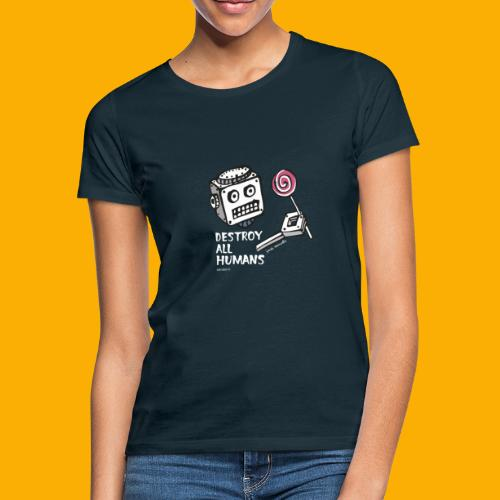 Dat Robot: Destroy Series Candy Dark - Vrouwen T-shirt