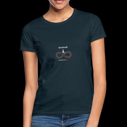 Gratitude - Frauen T-Shirt