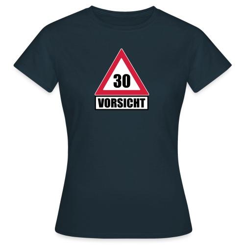 Vorsicht Achtung 30 - Frauen T-Shirt