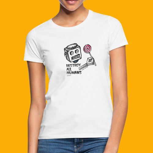 Dat Robot: Destroy Series Candy Light - Vrouwen T-shirt