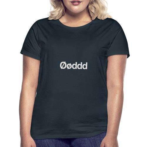 Øøddd (hvid skrift) - Dame-T-shirt