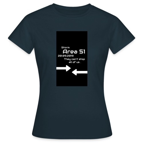 Storm Area 51 - Frauen T-Shirt