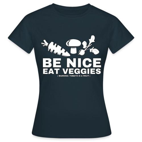 Be Nice, Eat Veggies - Women's T-Shirt