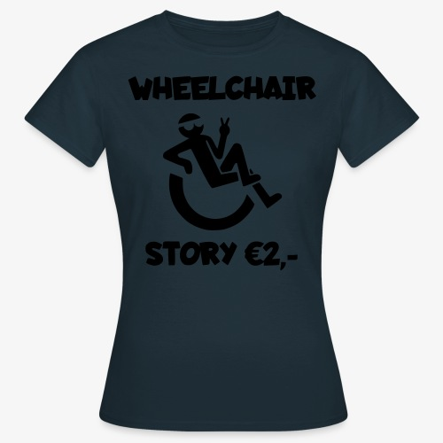 Rolstoel verhaal 002 - Vrouwen T-shirt