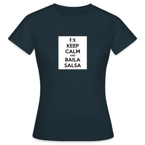 keep-calm-and-baila-salsa-41 - Maglietta da donna