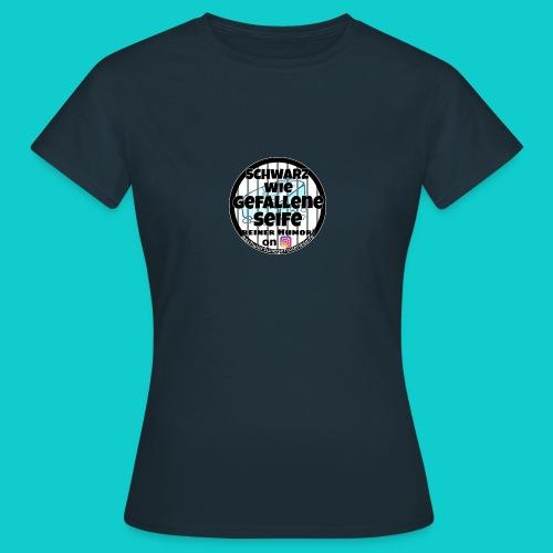 SchwarzwiegefalleneSeife - Frauen T-Shirt