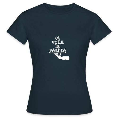 Et voilá la Réalite Französischer Spruch - Frauen T-Shirt