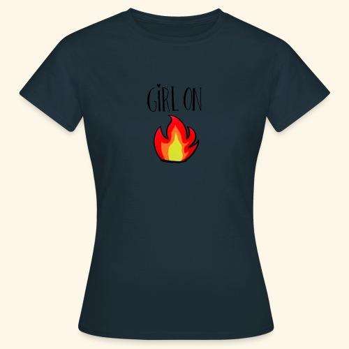 Girl on fire - Vrouwen T-shirt