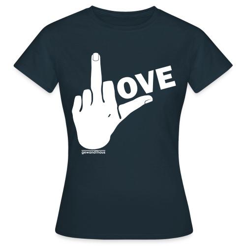 Fuck LOVE - Frauen T-Shirt