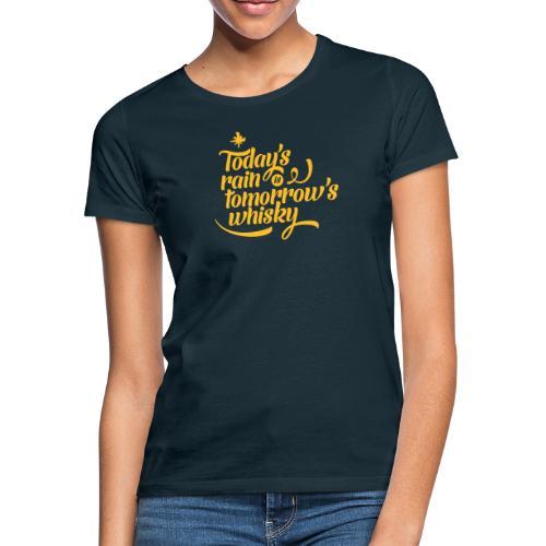 Todays's Rain Women's Tee - Quote to Front - Women's T-Shirt