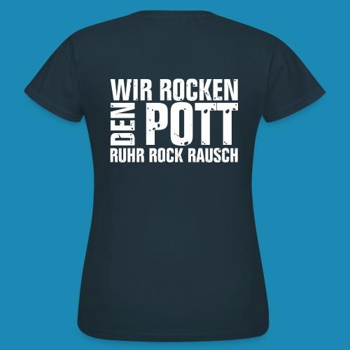 Wir Rocken den Pott - Frauen T-Shirt